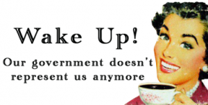 wake-up-our-government-doesnt-represent-us-anymore
