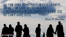 Quotation-Louis-D-Brandeis-We-can-have-democracy-in-this-country-or-we-can-3-47-24